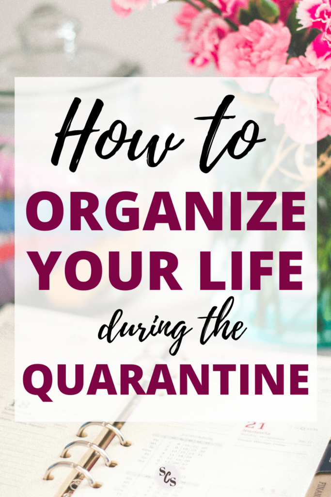 organize your life in the quarantine